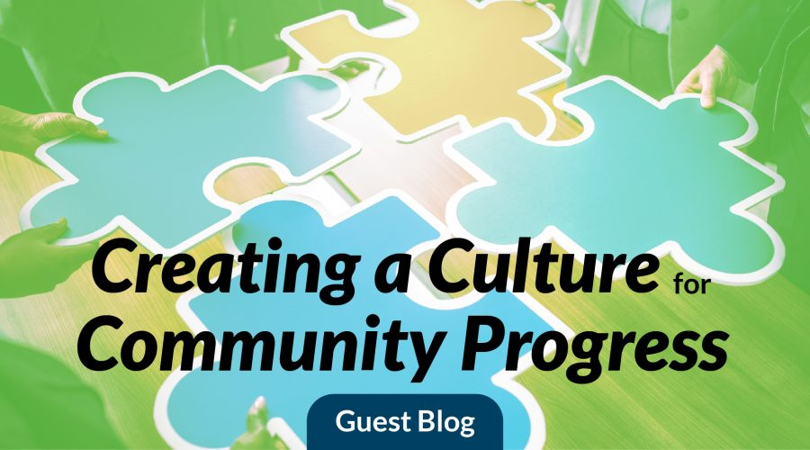 Creating a Culture for Community Progress