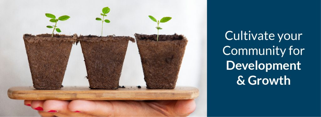 cultivating community growth