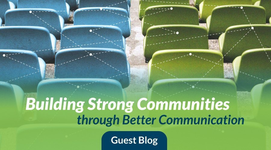 Building Strong Communities through Better Communications Feature Image