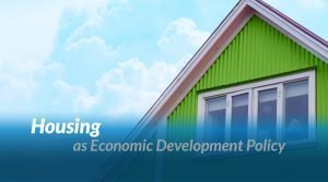 Housing as Economic Development Policy